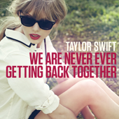 We Are Never Ever Getting Back Together/テイラー・スウィフトジャケット画像
