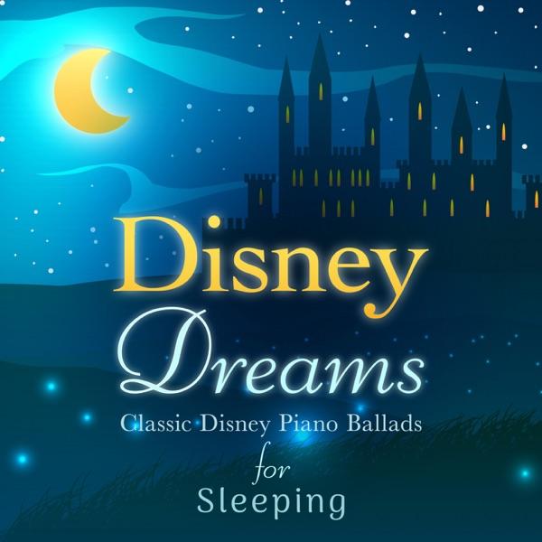 Disney Dreams: Classic Disney Piano Ballads for Sleeping album image