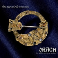 Òrach (The Golden Anniversary) by The Tannahill Weavers on Apple Music