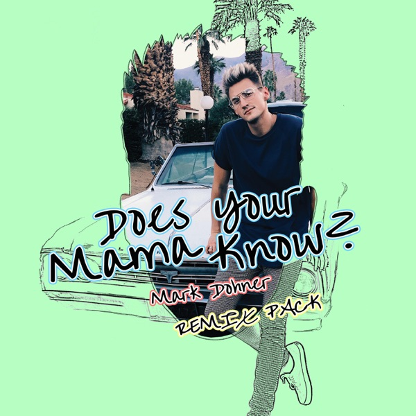Does Your Mama Know? (Remixes) - Single