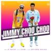 Jimmy Choo Choo feat Ikka Single