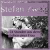 Stefan Zweig - Vierundzwanzig Stunden aus dem Leben einer Frau (UngekГјrzt) artwork