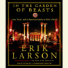 Erik Larson - In the Garden of Beasts: Love, Terror, and an American Family in Hitler's Berlin (Unabridged)  artwork