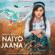 Naiyo Jaana - Shirley Setia