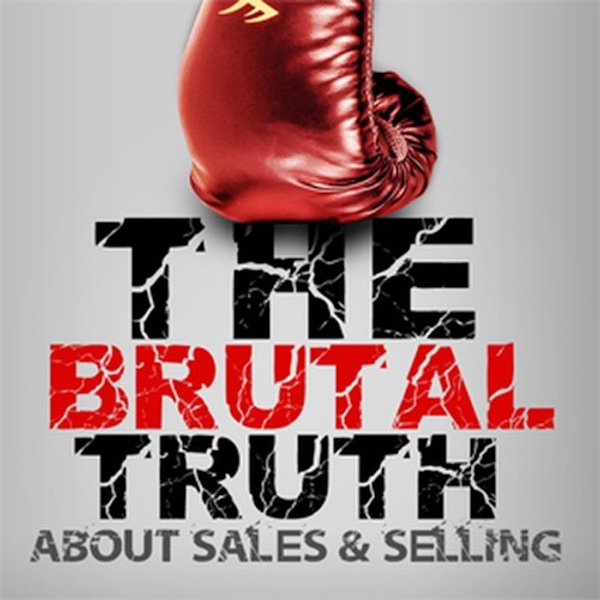The Brutal Truth about B2B Sales & Selling - Business Hacker of B2B ENTERPRISE, SOCIAL, COLD CALLING - SALESMAN