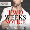 Whitney G. - Two Weeks Notice (Unabridged)  artwork