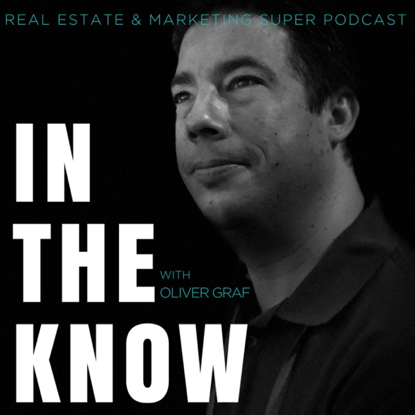 In The Know: The Oliver Graf Real Estate Super Podcast