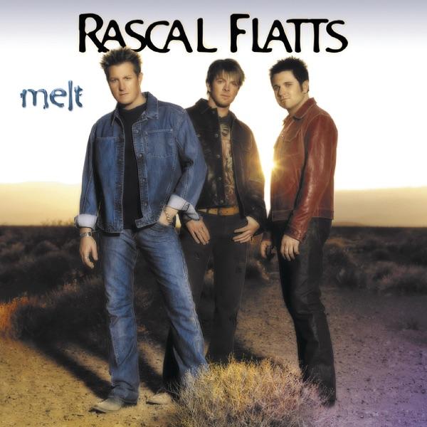 Rascal Flatts - Melt
