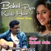 Bahut Pyar Karte Hain (Cover Song)-Rahul Jain