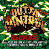 OUTTA CONTROL feat. APOLLO, BIG BEAR, HI-KING TAKASE, HISATOMI, KIRA, NATURAL WEAPON, RAM HEAD, RAY