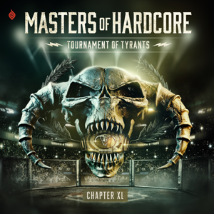 Various Artists - Masters of Hardcore Chapter XL - Tournament of Tyrants