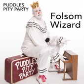 Puddles Pity Party - Folsom Wizard