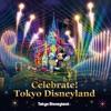 東京ディズニーランド(R)  Celebrate! Tokyo Disneyland - EP ジャケット写真