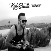 Leave It-Kyle Smith