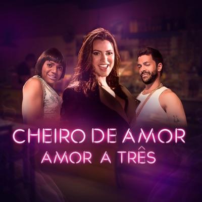 Amor a Três - Single - Cheiro De Amor