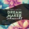 Audrey Carlan - Sehnsucht: Dream Maker 1 Grafik