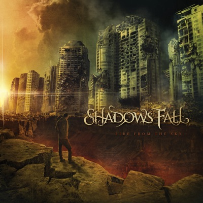 Fire from the Sky - Shadows Fall