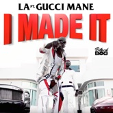 I Made It (feat. Gucci Mane) - Single