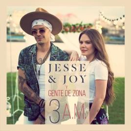3 Am Single By Jesse Joy Gente De Zona On Apple Music