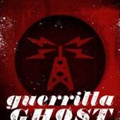 Guerrilla Ghost - Steady Broadcastin'