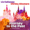 Liz Callaway & Christy Altomare - Journey to the Past (From