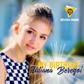 My Birthday (Radio Edit) - Iuliana Beregoi