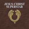 Jesus Christ Superstar (2012 Remastered Edition) - Jesus Christ Superstar - The Original Studio Cast & Andrew Lloyd Webber
