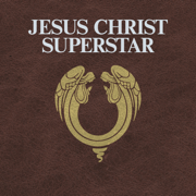 Jesus Christ Superstar (2012 Remastered Edition) - Jesus Christ Superstar - The Original Studio Cast & Andrew Lloyd Webber - Jesus Christ Superstar - The Original Studio Cast & Andrew Lloyd Webber