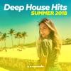 Deep House Hits: Summer 2018 - Armada Music