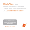 David Foster Wallace - This Is Water: The Original David Foster Wallace Recording artwork