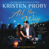 Kristen Proby - All the Way  artwork