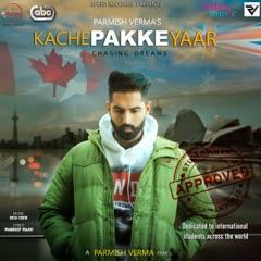 Kache Pakke Yaar (with Desi Crew)