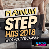 Platinum Step Hits 2018 Workout Program (20 Tracks Non-Stop Mixed Compilation for Fitness & Workout 132 Bpm)