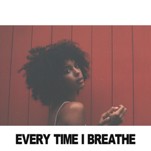 Arlissa - Every Time I Breathe