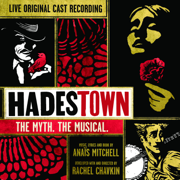 Hadestown: The Myth. The Musical. (Original Cast Recording) [Live] - Original Cast of Hadestown - Original Cast of Hadestown
