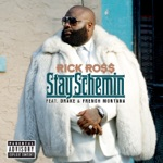 songs like Stay Schemin' (feat. Drake & French Montana)