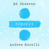 Ed Sheeran & Andrea Bocelli - Perfect Symphony artwork