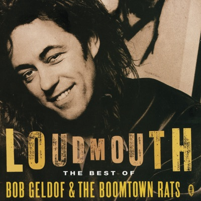 Loudmouth - The Best of Bob Geldof & The Boomtown Rats - Boomtown Rats