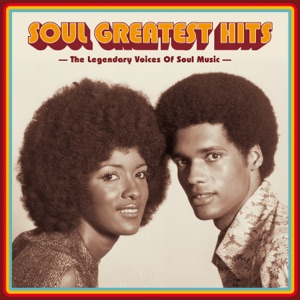 Soul Greatest Hits: The Legendary Voices of Soul Music