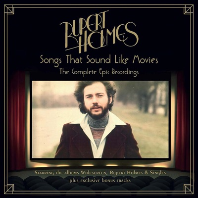 Songs That Sound Like Movies: The Complete Epic Recordings - Rupert Holmes