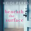 Heidi Perks - Beneath the Surface (Unabridged) artwork