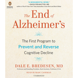 The End of Alzheimer's: The First Program to Prevent and Reverse Cognitive Decline (Unabridged) audiobook