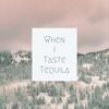 When I Taste Tequila - John Frenzz