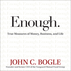 Enough: True Measures of Money, Business, and Life audiobook
