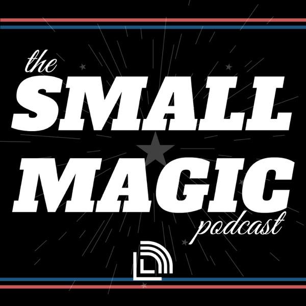 The Small Magic Podcast