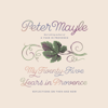 Peter Mayle - My Twenty-Five Years in Provence: Reflections on Then and Now (Unabridged)  artwork