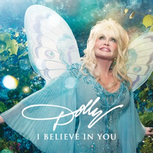 I Believe in You – Dolly Parton