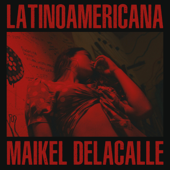 Latinoamericana (feat. Alizzz) - Maikel Delacalle