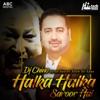 Halka Halka Saroor Hai feat DJ Chino Single