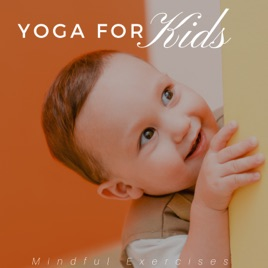 Yoga for Kids: Mindful Exercises, Relieve Children's Stress, Improve  Concentration, Relaxing Asian Music by Blissful Records